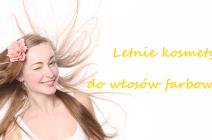 Letnie kosmetyki do włosów farbowanych